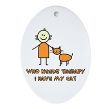 Who Needs Therapy, I Have My Cat Oval Ornament