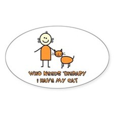 Who Needs Therapy, I Have My Cat Oval Decal