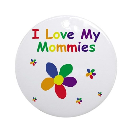 I Love My Mommies Flower Ornament (Round)