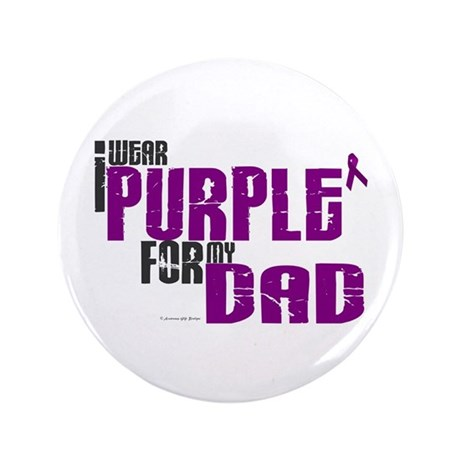 """I Wear Purple For My Dad 6 (PC) 3.5"""" Button"""