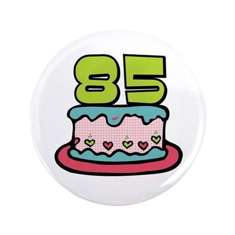 "85th Birthday Cake 3.5"" Button"