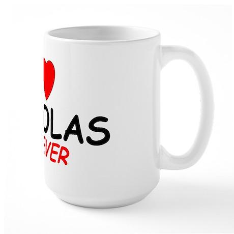I Love Nickolas Forever - Large Mug