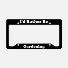 I'd Rather Be Gardening License Plate Holder