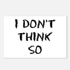 I DONT THINK SO Postcards (Package of 8)
