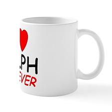 I Love Ralph Forever - Mug