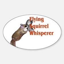 flying squirel whisperer Oval Decal