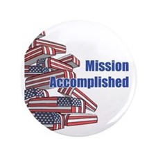 """Mission Accomplished 3.5"""" Button (100 pack)"""