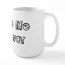 Make Life, Not War Mug