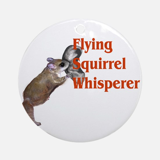 Flying Squirrel Whisperer Ornament (Round)
