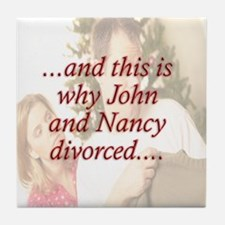 Why John & Nancy Divorced Tile Coaster