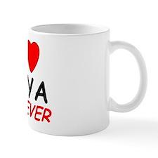 I Love Taya Forever - Mug