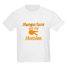 Hungarians are my Homies T-Shirt