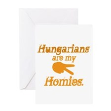 Hungarians are my Homies Greeting Card
