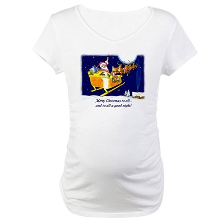 To All a Good Night Maternity T-Shirt