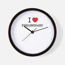I Love PRELIMINARY Wall Clock