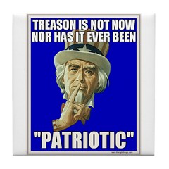 Treason Is Not Patriotic Tile Coaster