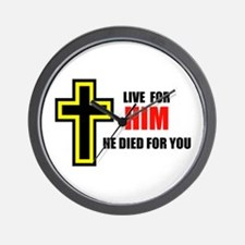 LIVE FOR HIM Wall Clock