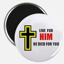 LIVE FOR HIM Magnet