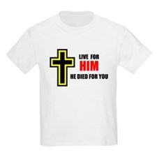 LIVE FOR HIM T-Shirt