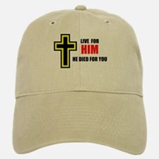 LIVE FOR HIM Baseball Baseball Cap