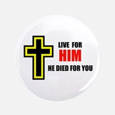 """LIVE FOR HIM 3.5"""" Button"""