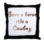 Save a Horse Ride a Cowboy Throw Pillow