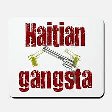 Haitian gangsta Mousepad