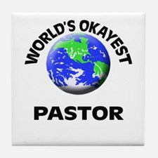 World's Okayest Pastor Tile Coaster