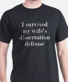 I Survived My Wife's Dissertation T-Shirt