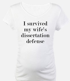 I Survived My Wife's Dissertatio Shirt