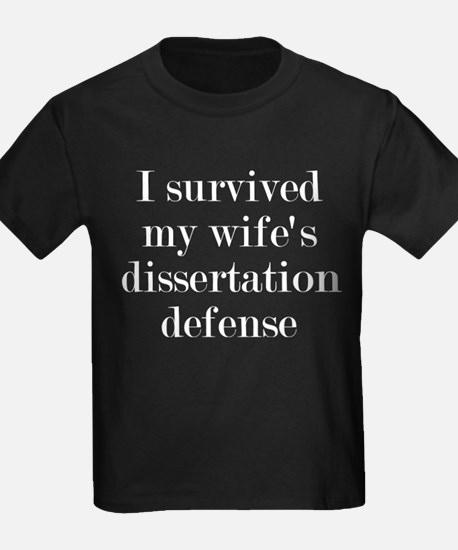 I Survived My Wife's Dissertatio T