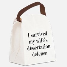 I Survived My Wife's Dissertation Canvas Lunch Bag