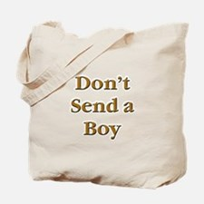 Don't Send a Boy Tote Bag