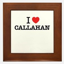 I Love CALLAHAN Framed Tile