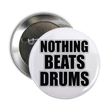 """Nothing Beats Drums 2.25"""" Button"""