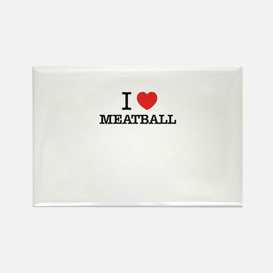 I Love MEATBALL Magnets