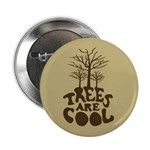 "Trees Are Cool 2.25"" Button (10 pack)"