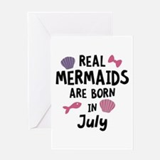 Mermaids are born in July Cg287 Greeting Cards