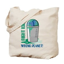 Right Idea, Wrong Planet Tote Bag