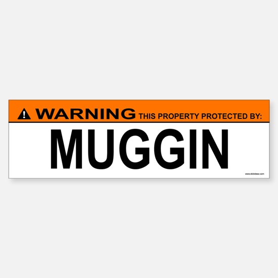 MUGGIN Bumper Bumper Bumper Sticker