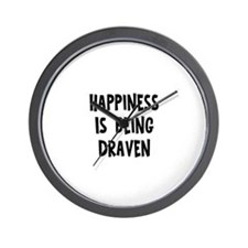 Happiness is being Draven Wall Clock