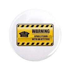 """Warning Upholsterer 3.5"""" Button"""