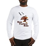 Run Turkey Run Thanksgiving Long Sleeve T-Shirt