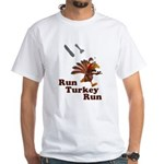 Run Turkey Run Thanksgiving White T-Shirt