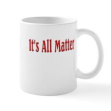 It's All Matter (red) Mug
