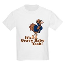 It's Gravy Baby Yeah Thanksgiving T-Shirt