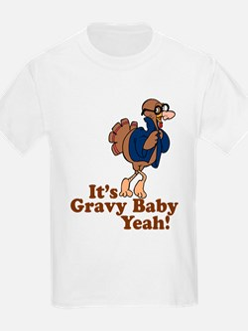 It's Gravy Baby Yeah Thanksgiving T-Shirt