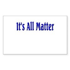It's All Matter (blue) Rectangle Decal