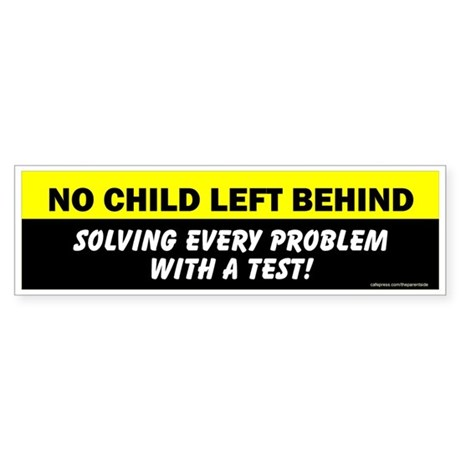 NCLB Solving Every Problem Bumper Sticker