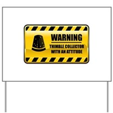 Warning Thimble Collector Yard Sign